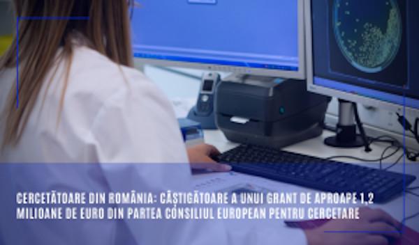 Cercetătoare din România: câștigătoare a unui grant de aproape 1,2 milioane de euro din partea Consiliul European pentru Cercetare