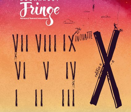 26 de spectacole de teatru independent în cadrul Bucharest Fringe, Ediția a Zecea, aniversară