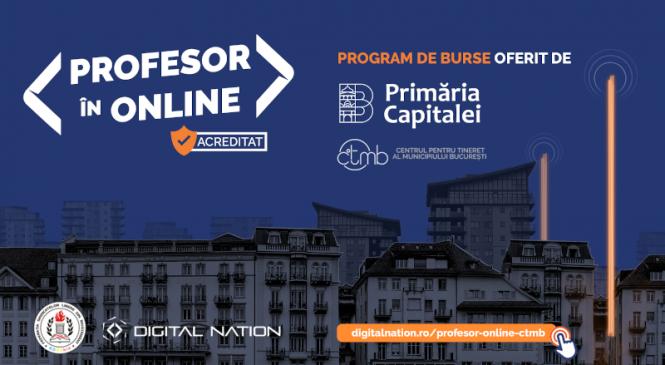 Digital Nation și Primăria Municipiului București, prin Centrul pentru Tineret al Municipiului București, anunță 1000 de burse gratuite pentru cadrele didactice de maxim 35 de ani din Capitală, în programul PROFESOR în ONLINE