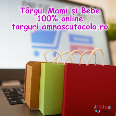 Târgul online Mami și Bebe Amnascutacolo.ro
