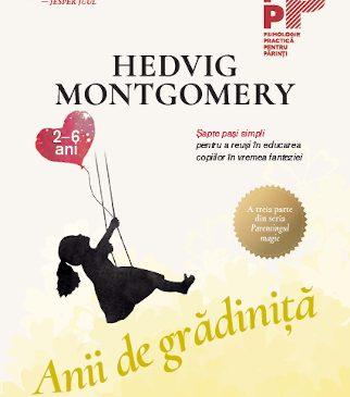 """""""Anii de grădiniță (2-6 ani)"""" de Hedvig Montgomery"""