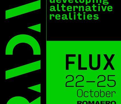 FLUX, cea de-a doua ediție a festivalului de artă și tehnologie RADAR, va avea loc între 22-25 octombrie la ROMAERO