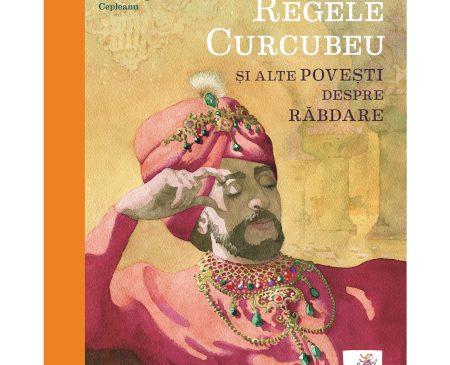 """""""Regele Curcubeu"""" și alte povestiri despre răbdare"""