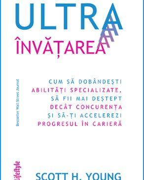 """O lectură fascinantă: """"Ultraînvățarea"""" de Scott H. Young"""