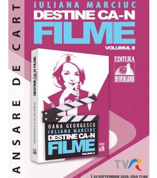 """Lansare de carte: """"Destine ca-n filme"""", emisiunea TVR transpusă într-un nou volum"""