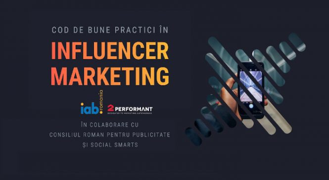 2Performant și IAB România lansează în premieră pentru țara noastră Codul de bune practici în influencer marketing din România