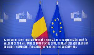 Ajutoare de stat: Comisia aprobă o schemă de garanții românească în valoare de 103 milioane de euro pentru sprijinirea pieței asigurărilor de credite comerciale în contextul pandemiei de coronavirus