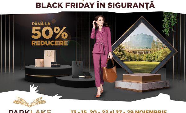 De Black Friday shopping-ul este în siguranță, la ParkLake Shopping Center, cu super reduceri și 3.500 de vouchere de cumpărături