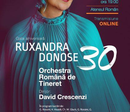 Gala aniversară Ruxandra Donose – 30 cu Orchestra Română de Tineret online de la Ateneul Român – 5 decembrie 2020 ora 19:00