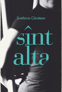"""Editura Nemira lansează un nou volum de poezie scris de Svetlana Cârstean intitulat """"Sînt alta"""""""