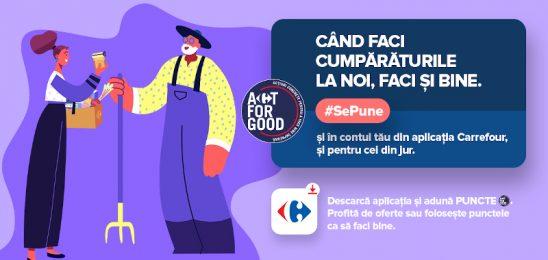 Carrefour România lansează Act For Good, un program prin care atunci când faci cumpărăturile, faci și bine