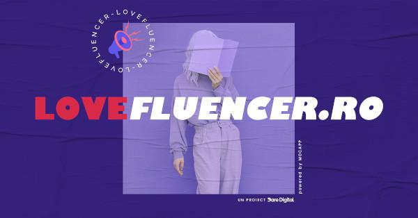 Dare Digital și MOCAPP prezintă: LoveFluencer.ro