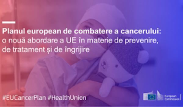 Planul european de combatere a cancerului: o nouă abordare a UE în materie de prevenire, de tratament și de îngrijire