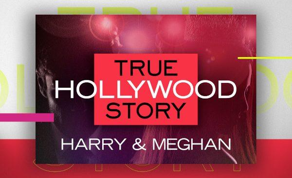 E! va difuza un episod special al emisiunii E! TRUE HOLLYWOOD STORY: HARRY & MEGHAN