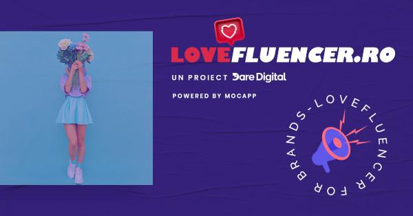 Dare Digital și MOCAPP au lansat LoveFluencer.ro
