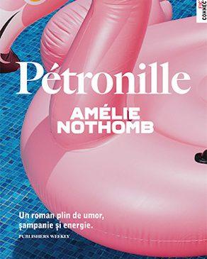 """Despre literatură, șampanie și prietenie cu Amélie Nothomb în """"Pétronille"""""""