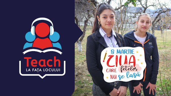 Teach for Romania declară 8 Martie – Ziua fetelor care nu se lasă