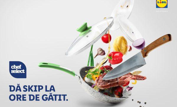 """Lidl România lansează campania """"Dă skip la ore de gătit"""", dedicată gamei de produse tip convenience, Chef Select"""