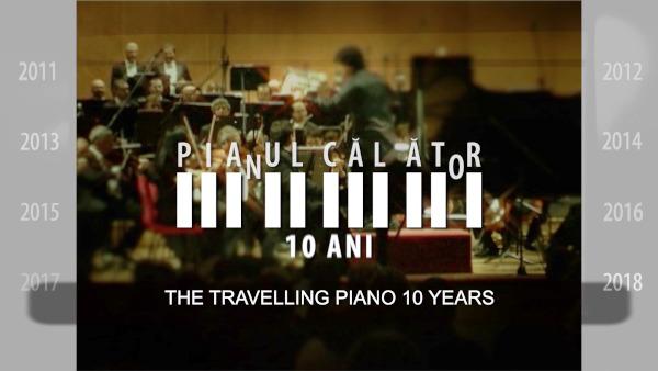 Pianul Călător – 10 ani – un documentar despre istoria unei idei cu un traseu inedit