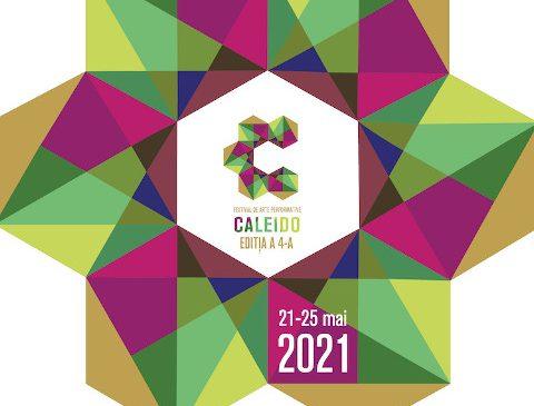 CALEIDO – festival multicultural de arte performative revine între 21-25 mai cu cea de-a patra ediție