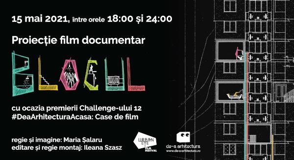 """De-a Arhitectura și UrbanEye Film Festival invită publicul la proiecția online a filmului """"Blocul"""" și la provocarea #DeaArhitecturaAcasa """"Case de film"""""""