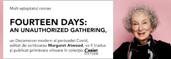 """Grupul Editorial Corint achiziționează licența de publicare pentru romanul colaborativ """"Fourteen Days: An Unauthorized Gathering"""" editat de Margaret Atwood, un Decameron modern al perioadei Covid"""