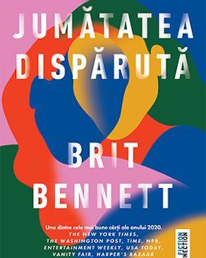 """Aflat în topul celor mai bune romane ale lui 2020, """"Jumătatea dispărută"""" sau ce preț are renunțarea la propria identitate"""