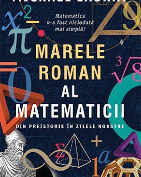 Marele roman al matematicii – fascinația și poezia din spatele numerelor