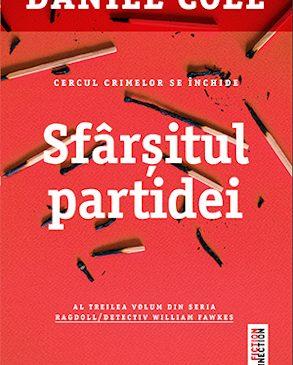 """Acțiune, umor negru și o intrigă explozivă: """"Sfârșitul partidei"""", un nou roman de Daniel Cole"""