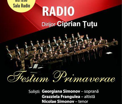 FESTUM PRIMAVERAE (Sărbătoarea primăverii): concert LIVE al Corului Academic Radio, la 81 de ani de activitate