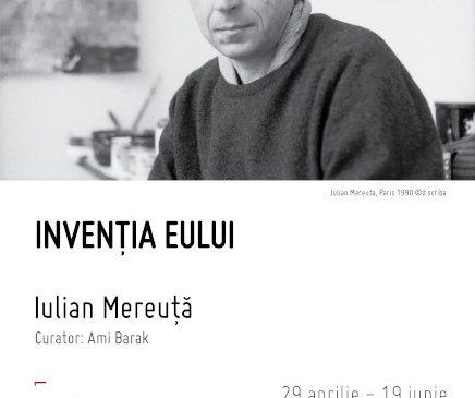 Invenția eului, o expoziție personală a artistului Iulian Mereuță, curatoriată de Ami Barak