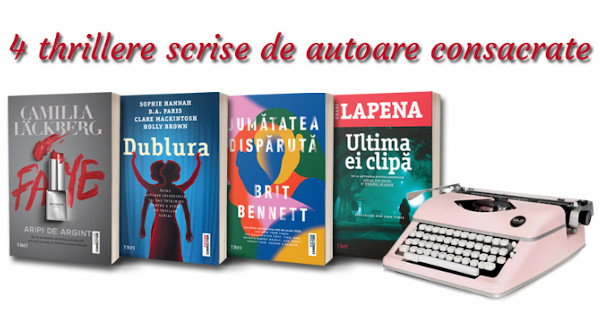 Patru thrillere excepționale scrise de șapte autoare de consacrate