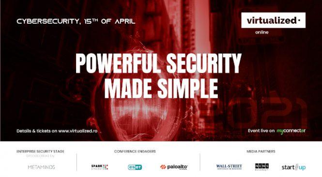 Epoca Covid-19 versus securitatea cibernetică se dezbat la Cybersecurity – Powerful security made simple