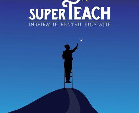 """SuperTeach Cluj: """"Conexiunea dintre teorie și viața reală nu vine de la sine pentru elevi. Este datoria profesorilor să facă această legătură"""""""