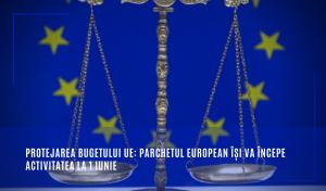 Protejarea bugetului UE: Parchetul European își va începe activitatea la 1 iunie