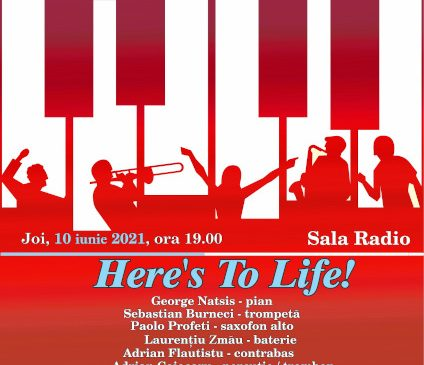 """Here's To Life!"" – concert de jazz cu public, la Sala Radio"