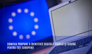 Comisia propune o identitate digitală fiabilă și sigură pentru toți europenii