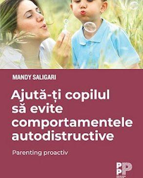 """""""Ajută-ți copilul să evite comportamentele autodistructive"""" de Mandy Saligari"""