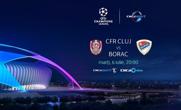 UEFA Champions League: CFR Cluj-Borac se vede în direct, la Digi Sport