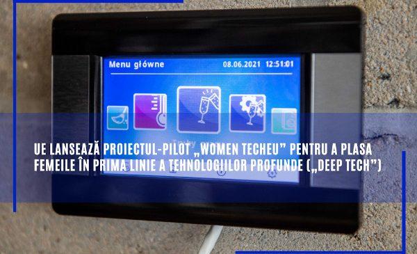 """UE lansează proiectul-pilot """"Women TechEU"""" pentru a plasa femeile în prima linie a tehnologiilor profunde (""""deep tech"""")"""