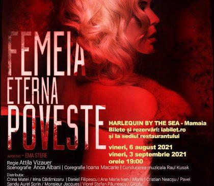 """Spectacolul """"Femeia, eterna poveste"""" se joacă în premieră la Mamaia, la Harlequin by the Sea, pe 6 august"""