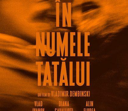 """""""În numele tatălui"""", de Vladimir Dembinski, premiera națională pe 28 iulie, la TIFF"""
