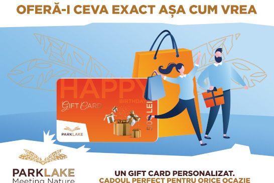 Oferă-i ceva exact așa cum vrea! Gift Card-ul ParkLake, cadoul perfect pentru orice ocazie