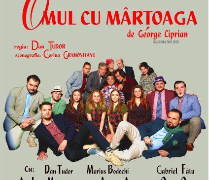 """Premiera spectacolului """"Omul cu mârțoaga"""" în regia lui Dan Tudor, pe scena Teatrului George Ciprian din Buzău"""