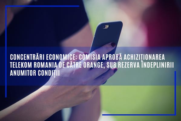 Comisia aprobă achiziționarea Telekom Romania de către Orange