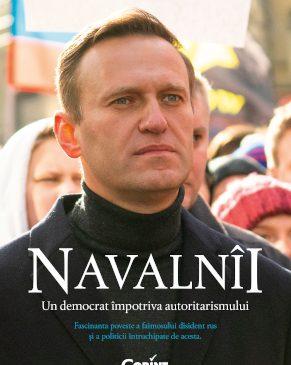"""Noutatea lunii august la Corint Istorie: """"Navalnîi. Un democrat împotriva autoritarismului"""""""