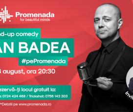 Spectacol de stand-up comedy cu Dan Badea #PePROMENADA