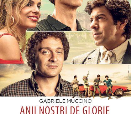 """""""Anii noștri de glorie""""/ """"Gli anni più belli"""", un film amuzant și sincer despre prietenie și iubire, vine din 6 august în cinematografe"""