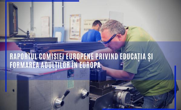 Raportul Comisiei Europene privind educația și formarea adulților în Europa