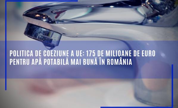 Politica de coeziune a UE: 175 de milioane de euro pentru apă potabilă mai bună în România